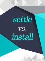 settle vs. install